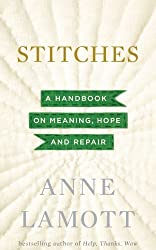 Stitches: A Handbook on Meaning, Hope, and Repair (Thorndike Core) by Anne Lamott (2013-11-07)