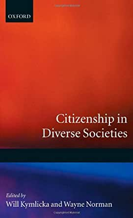 Citizenship in diverse societies ebook will kymlicka wayne enter your mobile number or email address below and well send you a link to download the free kindle app then you can start reading kindle books on your fandeluxe Image collections