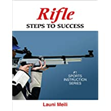 Rifle: Steps to Success (STS (Steps to Success Activity) (English Edition)