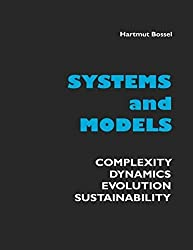 Systems and Models. Complexity, Dynamics, Evolution, Sustainability by Hartmut Bossel (2007-04-26)