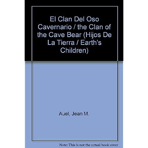 El Clan Del Oso Cavernario / the Clan of the Cave Bear (Hijos De La Tierra / Earth's Children)