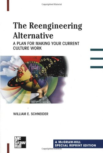 Sre The Reengineering Alternative: A Plan for Making Your Current Culture Work