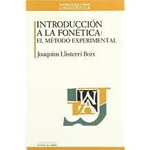 Introduccion a la Fonetica: El metodo experimental (Autores, Textos y Temas) (Spanish Edition) by Joaquim Llisterri Boix (1986-12-12)