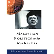 Malaysian Politics Under Mahathir (Politics in Asia)