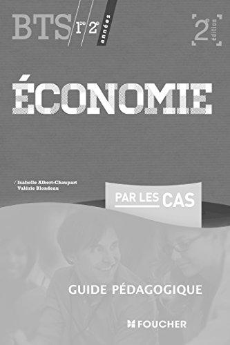 Economie par les cas BTS 2e édition Guide pédagogique