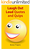 Laugh Out Loud Quotes and Quips