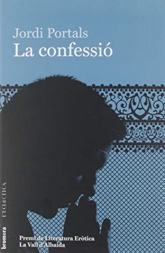 La Confessió: XXIV Premi de Literatura Eròtica La Vall d'Albaida