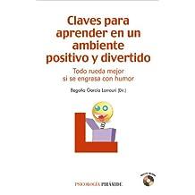 Claves para aprender en un ambiente positivo y divertido: Todo rueda mejor si se engrasa con humor (Manuales Prácticos)