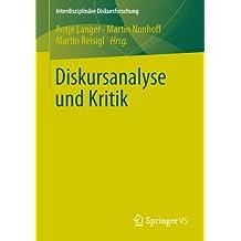 Diskursanalyse und Kritik (Interdisziplinäre Diskursforschung)