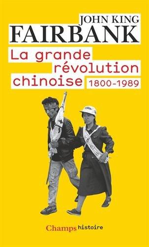 La grande révolution chinoise : 1800-1989 par John King Fairbank