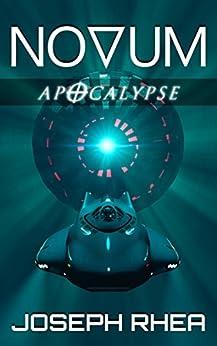 Novum: Apocalypse: (Novum Series, Book 5) (English Edition) di [Rhea, Joseph]