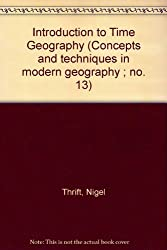 Introduction to Time Geography (Concepts and techniques in modern geography)