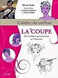 La coupe, L'atelier du coiffeur, 45 modèles accessibles et finalisés...