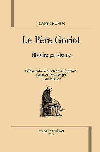 Le père Goriot. Histoire parisienne