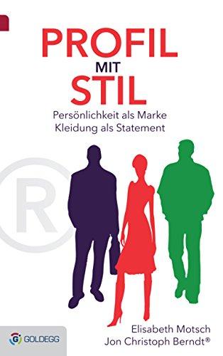 Profil mit Stil: Persönlichkeit als Marke - Kleidung als Statement ...