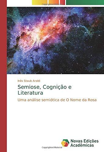 Semiose, Cognição e Literatura: Uma análise semiótica de O Nome da Rosa