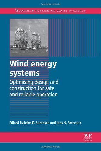 Wind Energy Systems: Optimising Design and Construction for Safe and Reliable Operation (Woodhead Publishing Series in Energy) (2011-01-03)