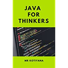 Java For Thinkers: Master The Art Of Programming (English Edition)