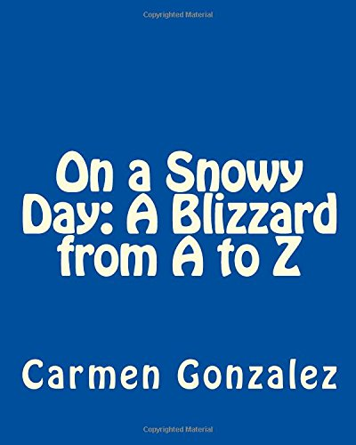 On a Snowy Day: A Blizzard from A to Z