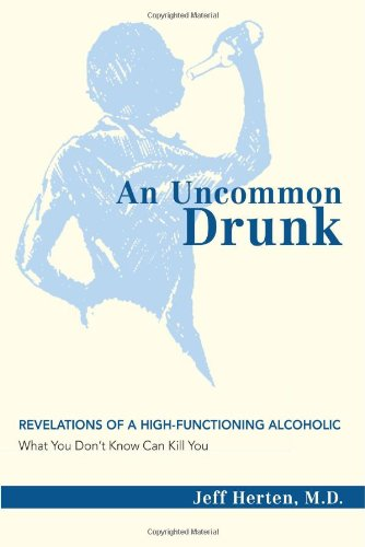 Uncommon Drunk: Revelations of a High-Functioning Alcoholic