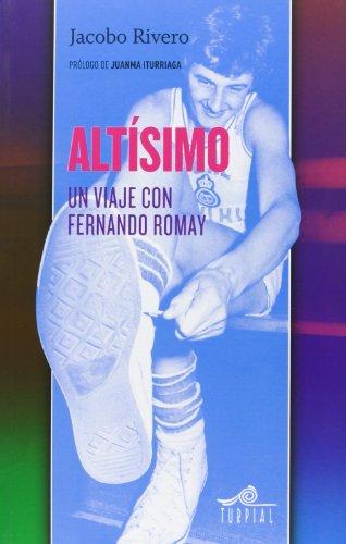 Altisimo: Un viaje con Fernando Romay (Mirador) por Jacobo Rivero