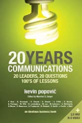 20YEARS Communications: 20 Leaders, 20 Questions, 100's of Lessons