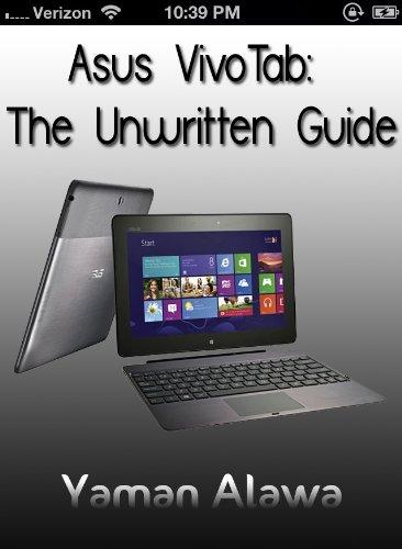 Asus VivoTab Guide: The Unwritten Asus VivoTab Manual (English ...