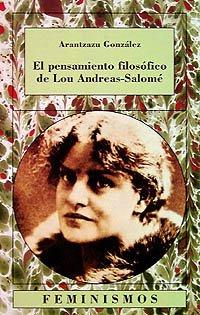 El pensamiento filosófico de Lou Andreas-Salomé (Feminismos) por Arantzazu González