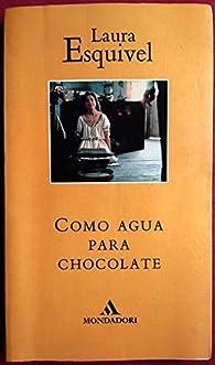 Como agua para chocolaterustica par  Esquivel