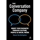 The Conversation Company: Boost Your Business Through Culture, People and Social Media