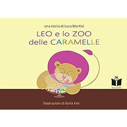 Leo e lo zoo delle caramelle. Ediz. illustrata