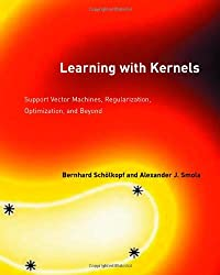 Learning with Kernels: Support Vector Machines, Regularization, Optimization and Beyond (Adaptive Computation and Machine Learning)