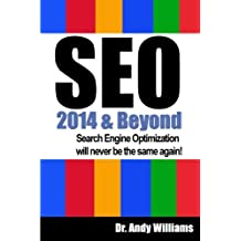 SEO 2014 & Beyond: Search engine optimization will never be the same again! by Dr. Andy Williams (2013-12-06)