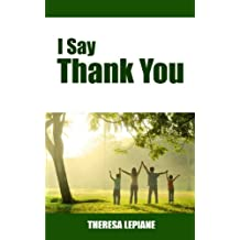 I Say Thank You (English Edition)