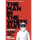 [THE MAN IN THE WHITE SUIT: THE STIG, LE MANS, THE FAST LANE AND ME ]by(Collins, Ben )[Paperback]