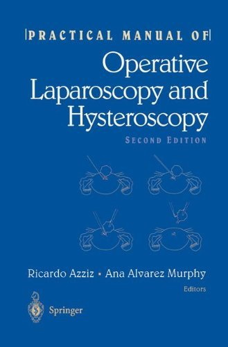 Practical Manual of Operative Laparoscopy and Hysteroscopy (English Edition) -