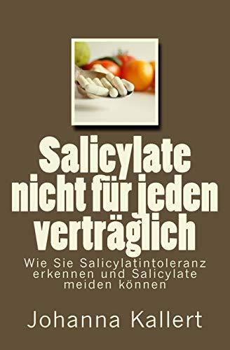 Salicylate nicht für jeden verträglich: Wie Sie Salicylat-Intoleranz erkennen und Salicylate meiden können