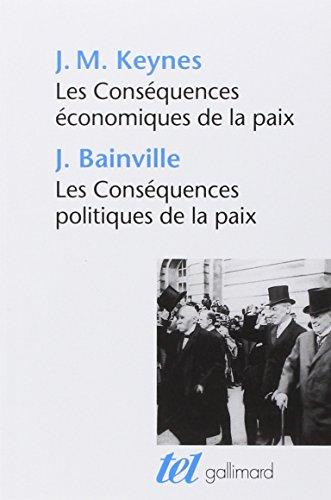 Les Consquences conomiques de la paix, suivi de : Les Consquences politiques de la paix