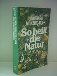 Ingeborg Münzing-Ruef: So heilt die Natur