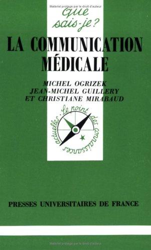 La communication médicale par Jean-Michel Guillery, Michel Ogrizek, Christiane Mirabaud