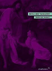 Noli me tangere: Aufhebung und Aussegnung des Körpers (quadro)
