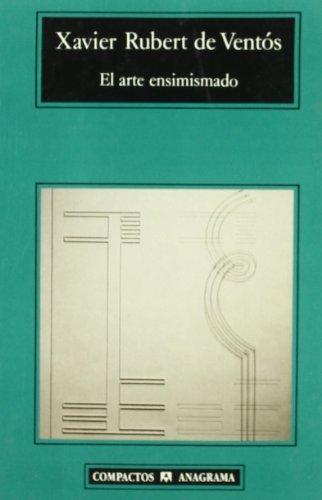 El arte ensimismado (Compactos) por Xavier Rubert de Ventós