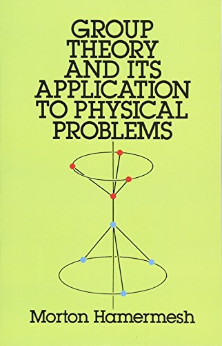 Group Theory and Its Application to Physical Problems (Dover Books on Physics) por Morton Hamermesh