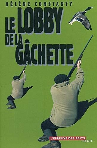 Le Lobby de la gâchette par Hélène Constanty