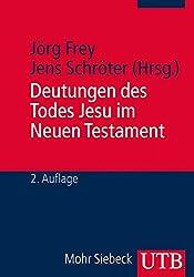 Deutungen des Todes Jesu im Neuen Testament