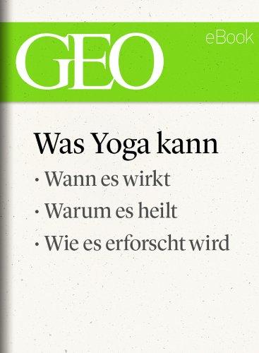 was-yoga-kann-geo-ebook-single-wann-es-wirkt-warum-es-heilt-wie-es-erforscht-wird