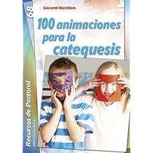 100 animaciones para la catequesis (Recursos de pastoral)
