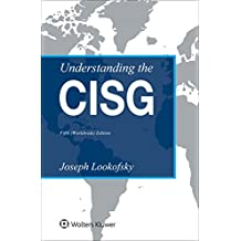 Understanding the Cisg: (Worldwide) Edition