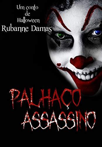 Palhaço Assassino (Portuguese Edition) por Rubanne Damas
