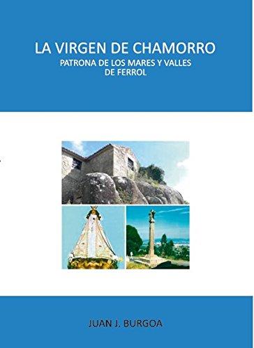La Virgen de Chamorro. Patrona de Mares y Valles de Ferrol por Juan J. Burgoa